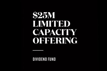 We're releasing limited capacity in the Dividend Fund
