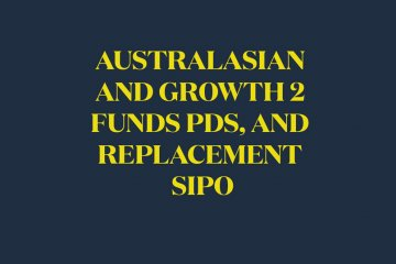 Australasian and Growth 2 PDS, and replacement SIPO